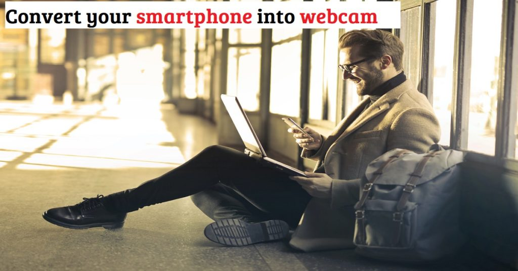 How-to-turn-your-smartphone-into-a-webcam