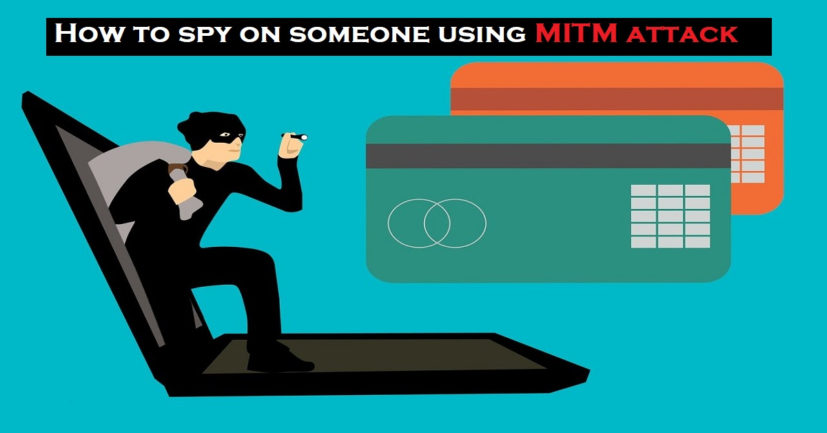 How to Spy on Someone using (MITM) Man in the Middle attack