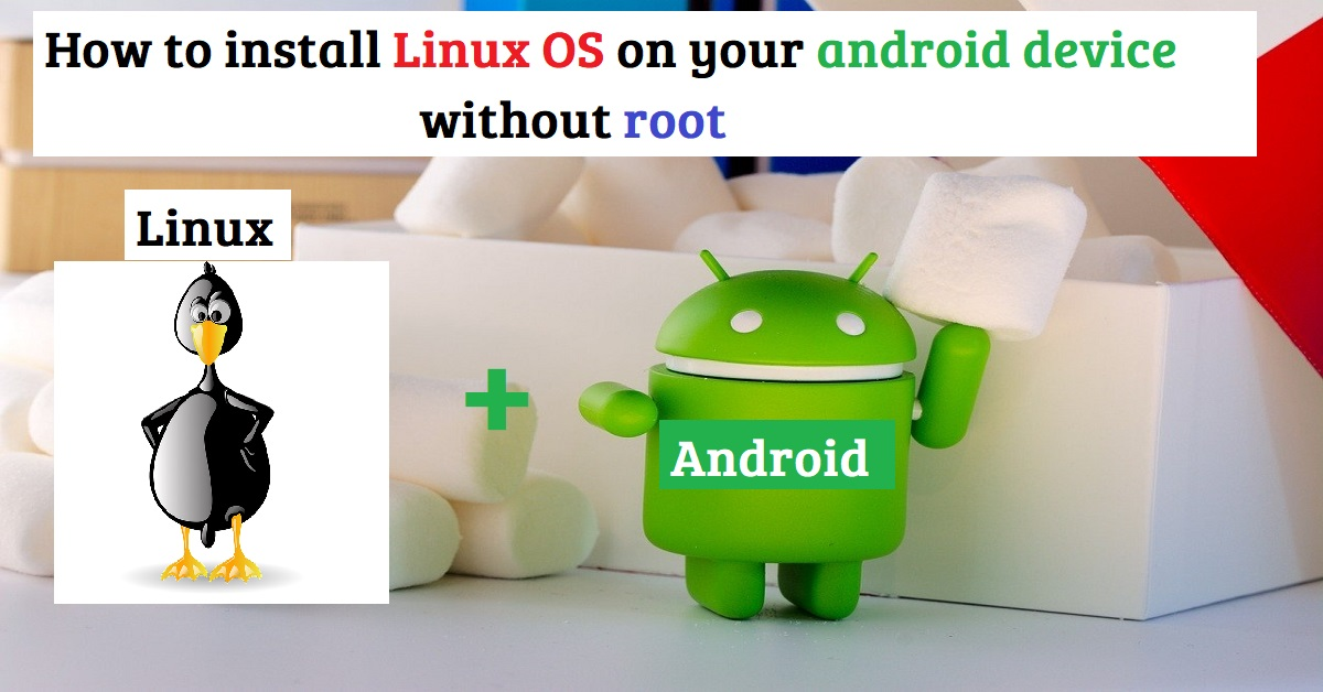 How to install Linux OS on your android device