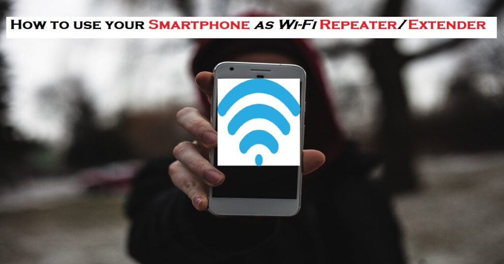 How-to-use-your-smartphone-as-wi-fi-repeater-extender