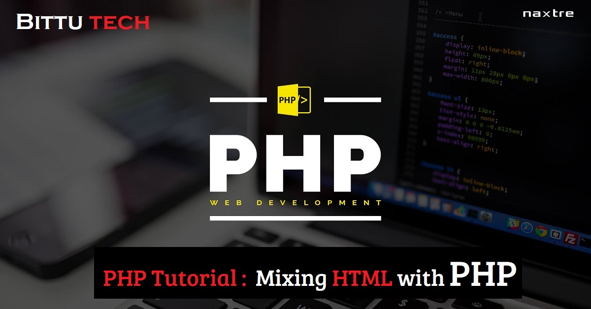 You are currently viewing PHP Tutorial: Mixing HTML with PHP